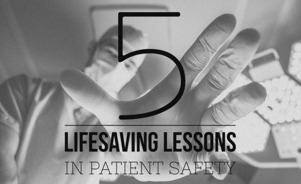 5 Lifesaving Lessons in Patient Safety